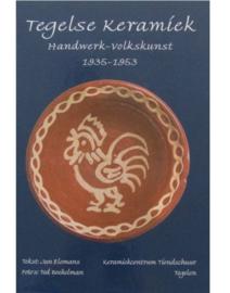 Tegelse Keramiek, handwerk-volkskunst 1935-1953 - Jan Elemans