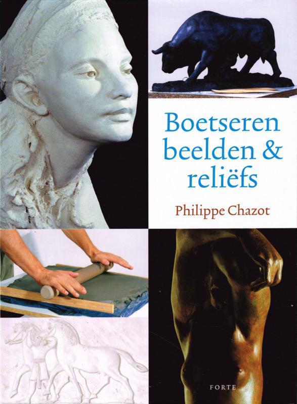 Boetseren van beelden & reliëfs - Philippe Chazot