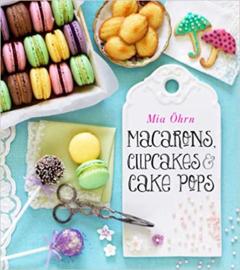 Macarons cupcakes cakepops   Mia Öhrn