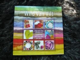 Wild van Vilt - Anne Cool nieuwste druk per stuk  Stap voor stap natvilten en naaldvilten
