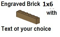 Custom Engrave Brick 1 x 6 Dark Tan