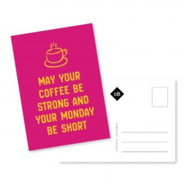 may your coffee be strong and your monday be short | byBean