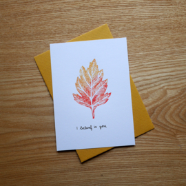 I beleaf in you - hand printed autumny greeting card