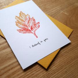 I beleaf in you - handgedrukte herfstige wenskaart