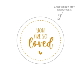 Stickers | You are so loved - 5 stuks