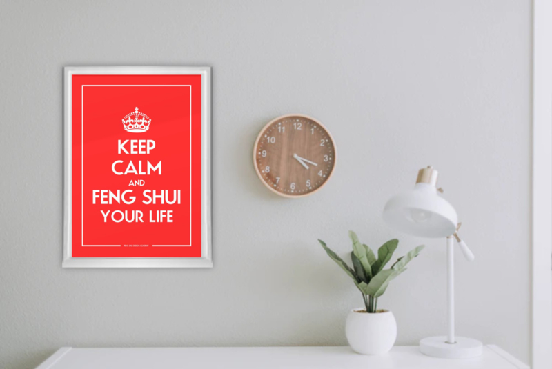 Feng Shui Poster - Keep Calm and Feng Shui Your Life - A3