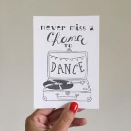 ansichtkaart never miss a chance to dance