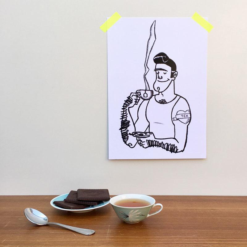 print tough guys love tea too