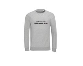 Sweater - You'll never meet anyone as sweet like me