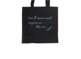 Tote bag - You'll never meet anyone as sweet like me
