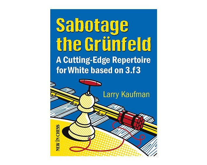 Sabotage the Grünfeld: A Cutting-Edge Repertoire for White based on 3.f3