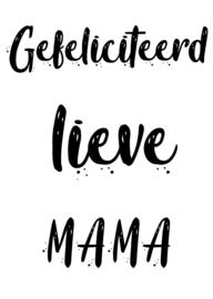 A6 kaart gefeliciteerd lieve mama