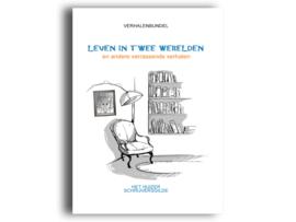 Leven in twee werelden en andere verrassende verhalen - Huizer Schrijversgilde