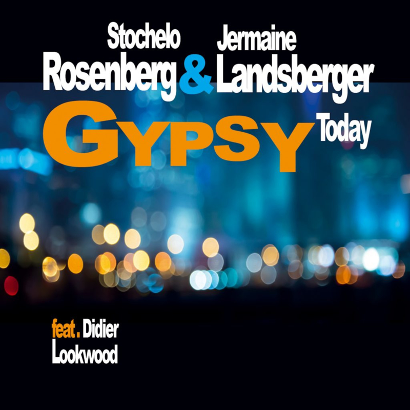Stochelo Rosenberg & Jermaine Landberger -  Gypsy Today