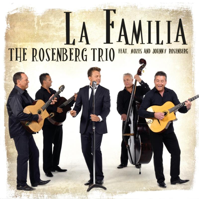 The Rosenberg Trio ft Mozes & Johnny Rosenberg - La Familia