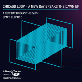 INDEEP070 Chicago Loop - A New Day Breaks The Dawn EP