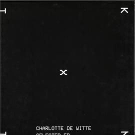 Charlotte de Witte - Selected EP - KNTXT002   KNTXT