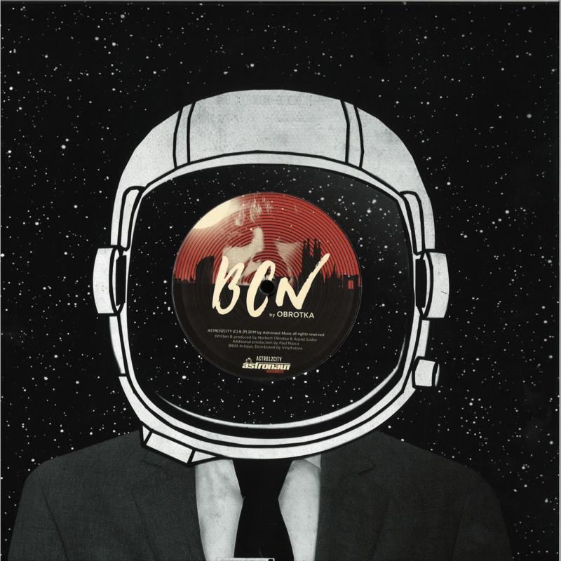 Obrotka & Paul Nazca - BCN EP- ASTR012CITY | Astronaut Music