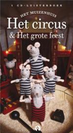 Het Muizenhuis, Het circus & Het grote feest (+cd)
