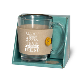"Theeglas ""All you needs is Love, Tea and a great Friend"""