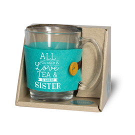 """Theeglas """"All you needs is Love, Tea and a great Sister"""""""