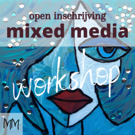 Open inschrijving workshop Mixed Media