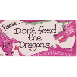 Smiley Sign - Please Don't Feed The Dragons