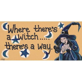 Smiley Sign - Where There's A Witch.....