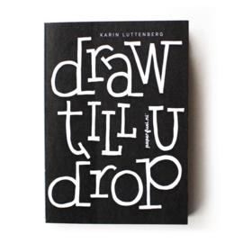 """Handletter Blok """"Draw Till u Drop"""" ft A5"""