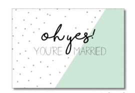 kaart 'oh yes! you're married'