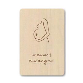 """Houten kaart """"Wauw, zwanger"""""""