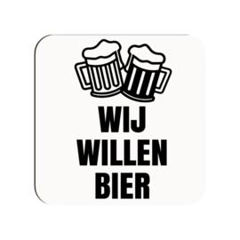 """Onderzetter """"Wij willen bier"""""""