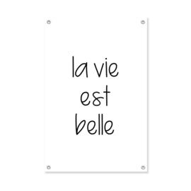 """XL-Tuinposter """"La vie est belle"""""""