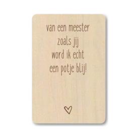 """Houten kaart """"Een meester zoals jij ..."""""""