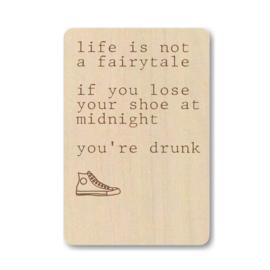 """Houten kaart """"Life is not a fairytale ..."""""""