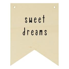 Houten vaantje: Sweet dreams