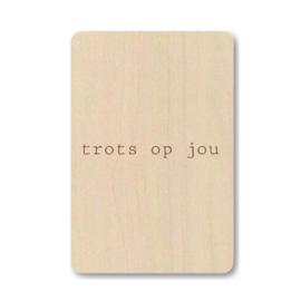 """Houten kaart """"Trots op jou"""""""