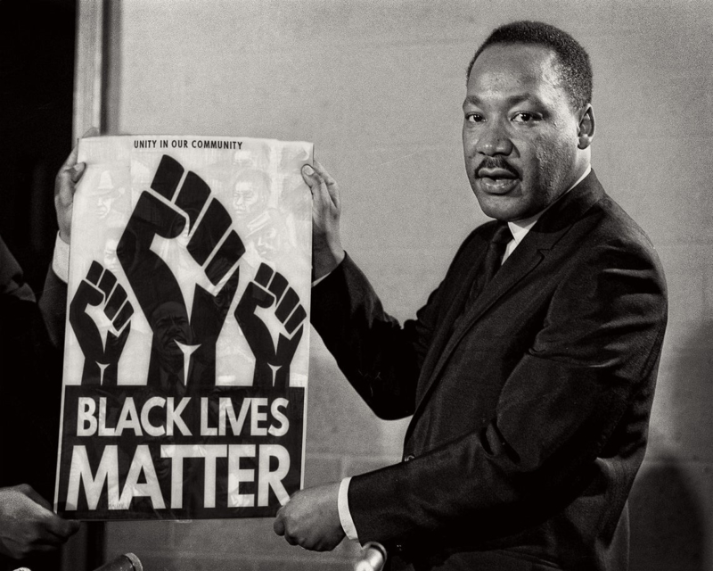 Black lives matter Martin Luther King