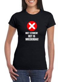 Shirt Niet storen het is moederdag!