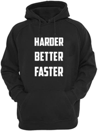 Hoodie Harder, Better, Faster