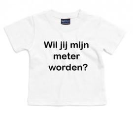 Baby Shirt Wil jij mijn meter worden