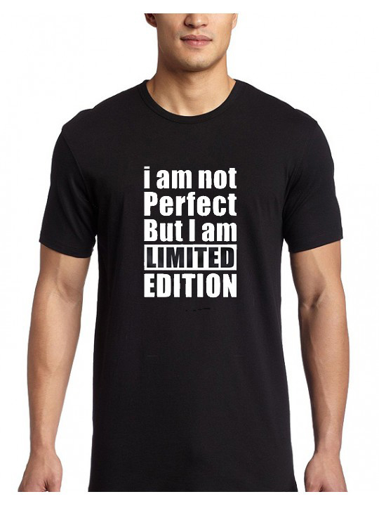 Shirt i am not Perfect But I am LIMITED EDITION