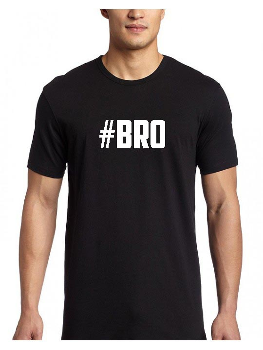 Shirt #Bro
