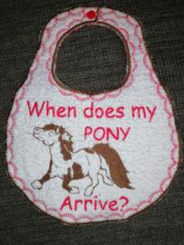 When does my Pony Arrive? slabbetje
