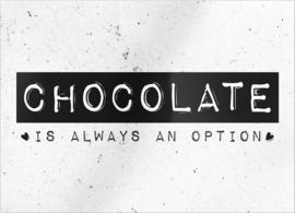 "kaart ""Chocolate is always an option"""