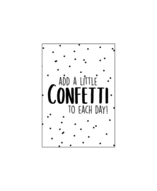 """Mini kaartje """"Add a little confetti to each day"""""""