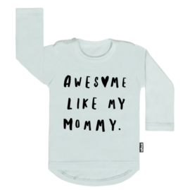 TEE AWESOME LIKE MY MOMMY