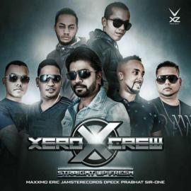 XERO CREW: STRAIGHT UP FRESH