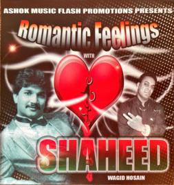 ROMANTIC FEELINGS WITH SHAHEED WAGID HOSAIN