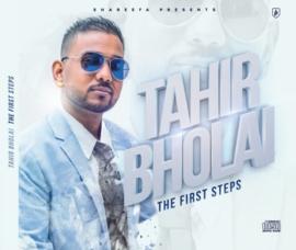 TAHIR BHOLAI: THE FIRST STEPS